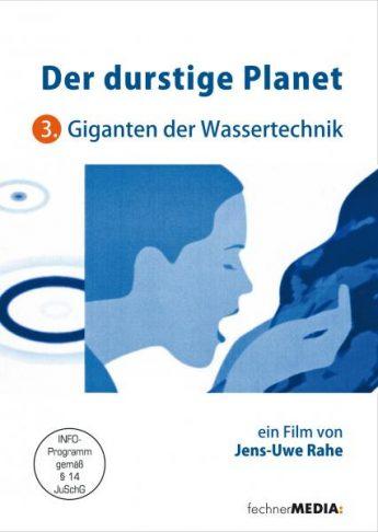 Giganten der Wassertechnik aus der Reihe 'Der durstige Planet'