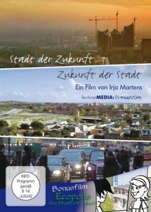 Stadt der Zukunft - Zukunft der Stadt