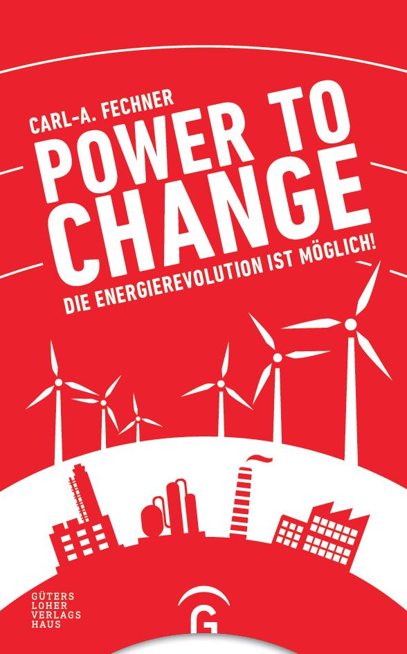 POWER TO CHANGE – DIE ENERGIEREVOLUTION IST MÖGLICH