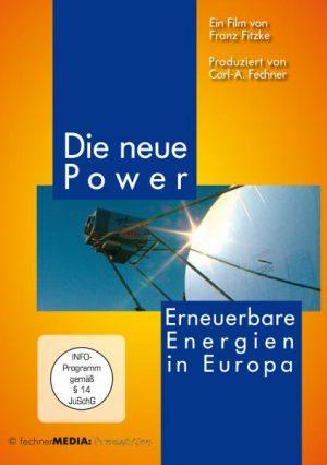 Die neue Power - Erneuerbare Energien in Europa